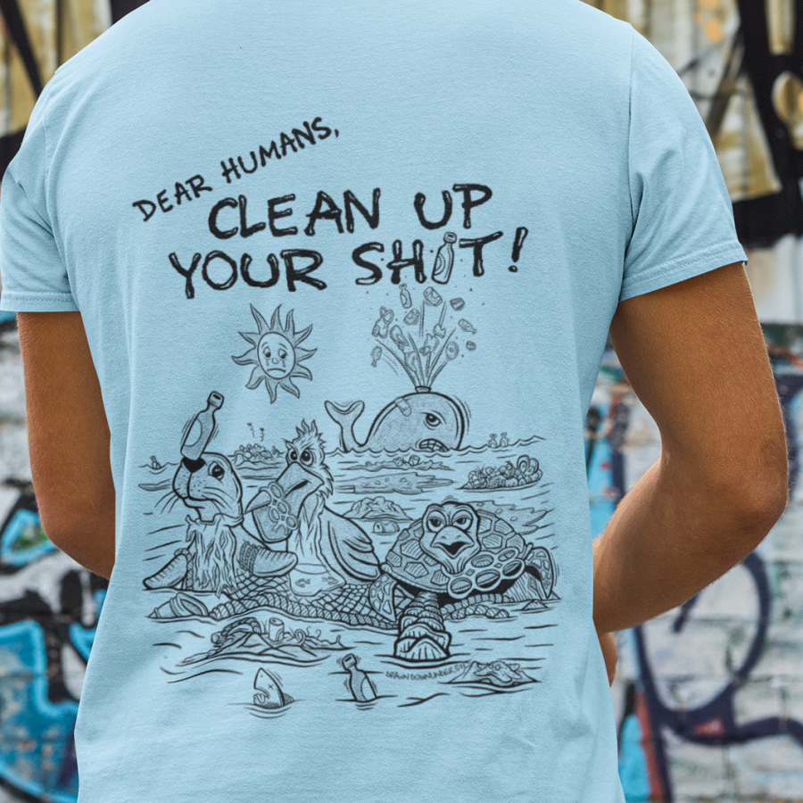 Clean Up Your Shit T-Shirt